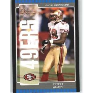 2005 Bowman Bronze #261 Fred Amey RC   San Francisco 49ers