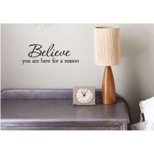 Believe  for a reason. Vinyl wall art Inspirational quotes
