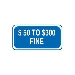 300 FINE Sign 6 x 12 .080 Reflective Aluminum   ADA Parking Signs