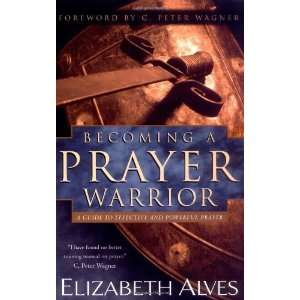 Guide to Effective and Powerful Prayer [Paperback] Beth Alves Books