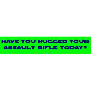 Have you hugged your assault rifle today? Large Bumper