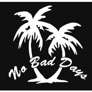 No Bad Days Palm Trees Beach Vinyl Decal Sticker CUSTOM
