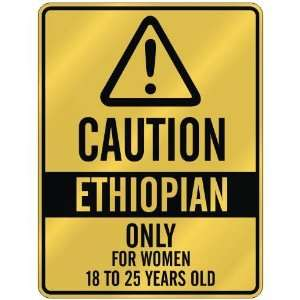 CAUTION  ETHIOPIAN ONLY FOR WOMEN 18 TO 25 YEARS OLD  PARKING SIGN