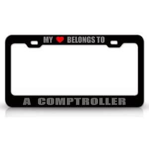 MY HEART BELONGS TO A COMPTROLLER Occupation Metal Auto License Plate
