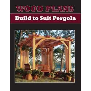 BUILD TO SUIT PERGOLA   PAPER WOODWORKING PLAN
