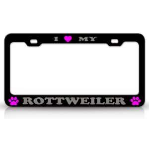 I LOVE MY ROTTWEILER Dog Pet Animal High Quality STEEL
